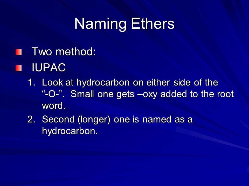 Naming Ethers Two method: IUPAC