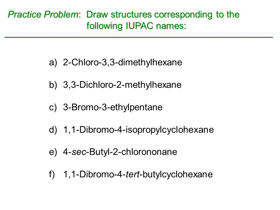 Practice Problem: Draw structures corresponding to the