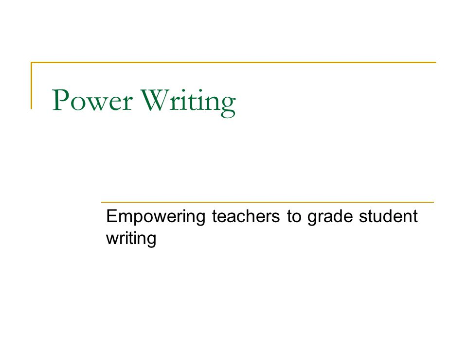 Empowering teachers to grade student writing