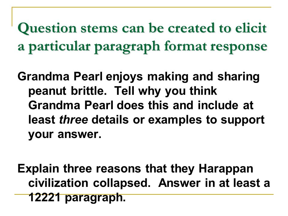 Question stems can be created to elicit a particular paragraph format response