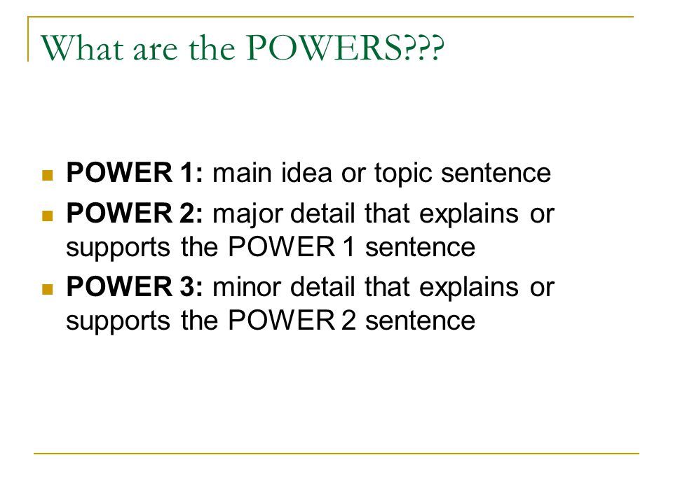 What are the POWERS POWER 1: main idea or topic sentence