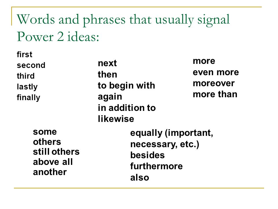 Words and phrases that usually signal Power 2 ideas: