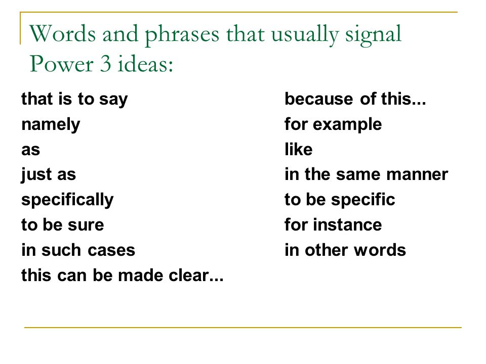 Words and phrases that usually signal Power 3 ideas: