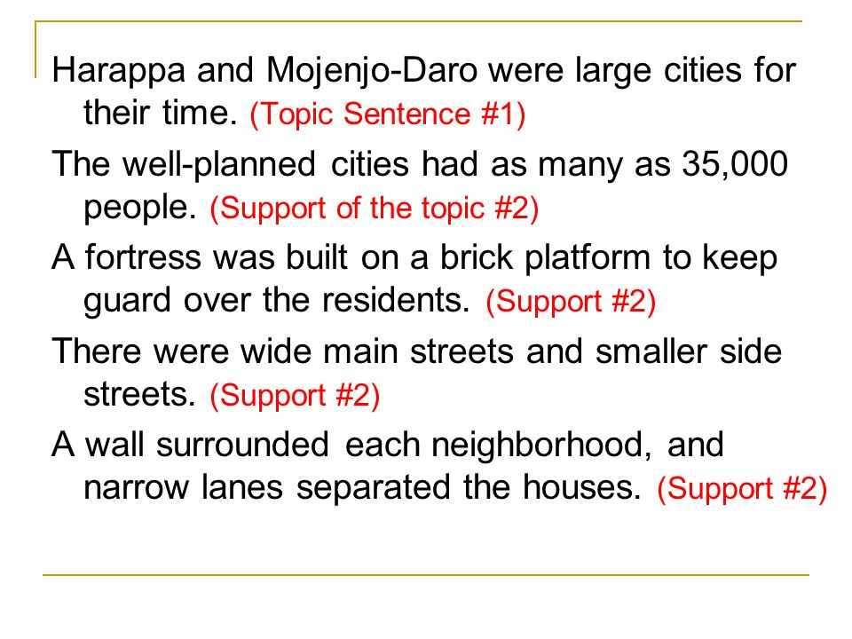 Harappa and Mojenjo-Daro were large cities for their time