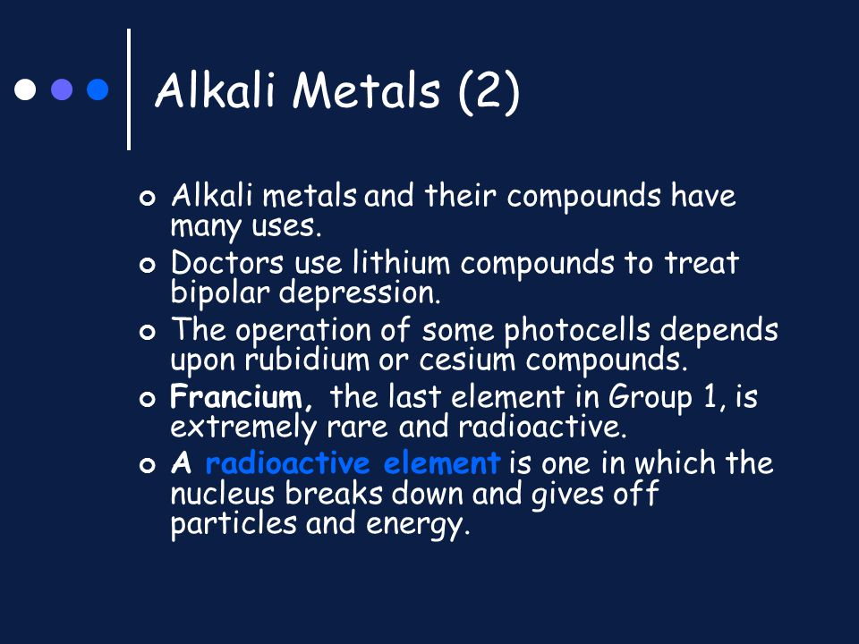 Alkali Metals (2) Alkali metals and their compounds have many uses.