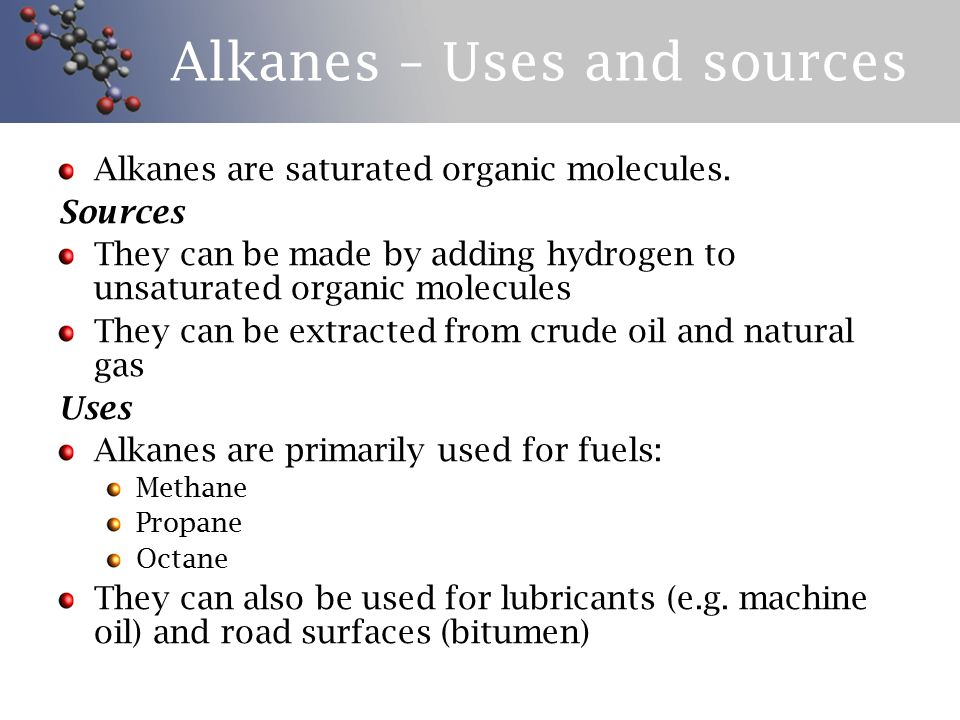 Alkanes – Uses and sources