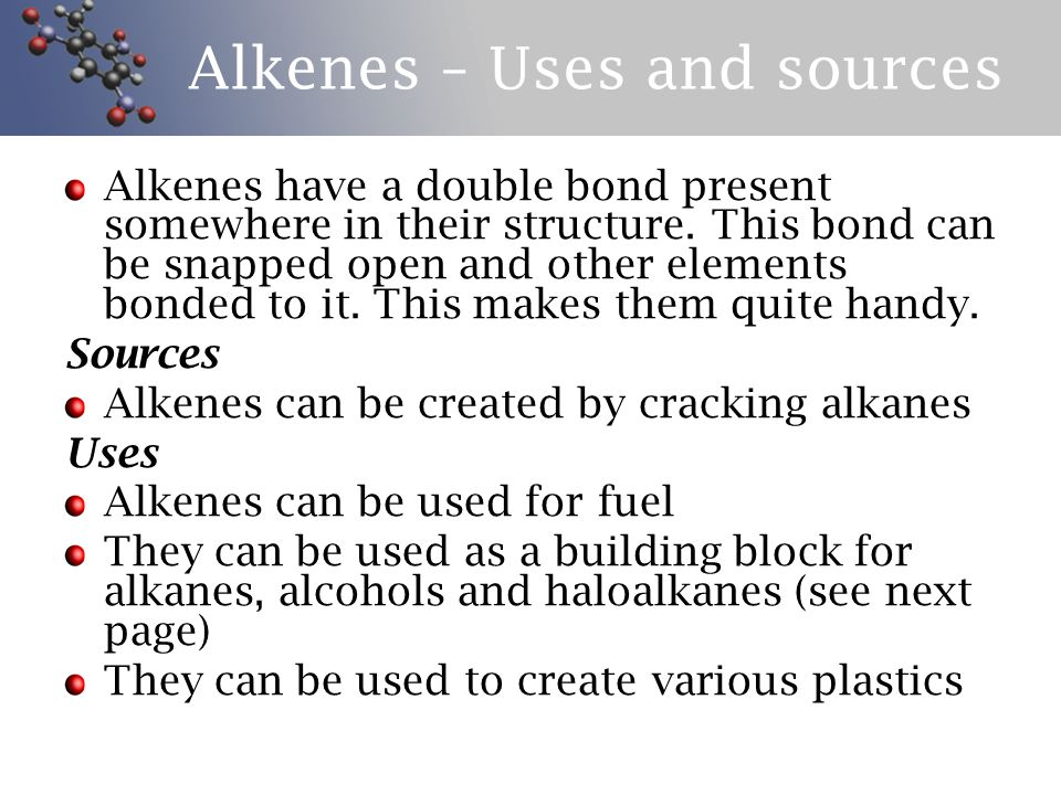 Alkenes – Uses and sources