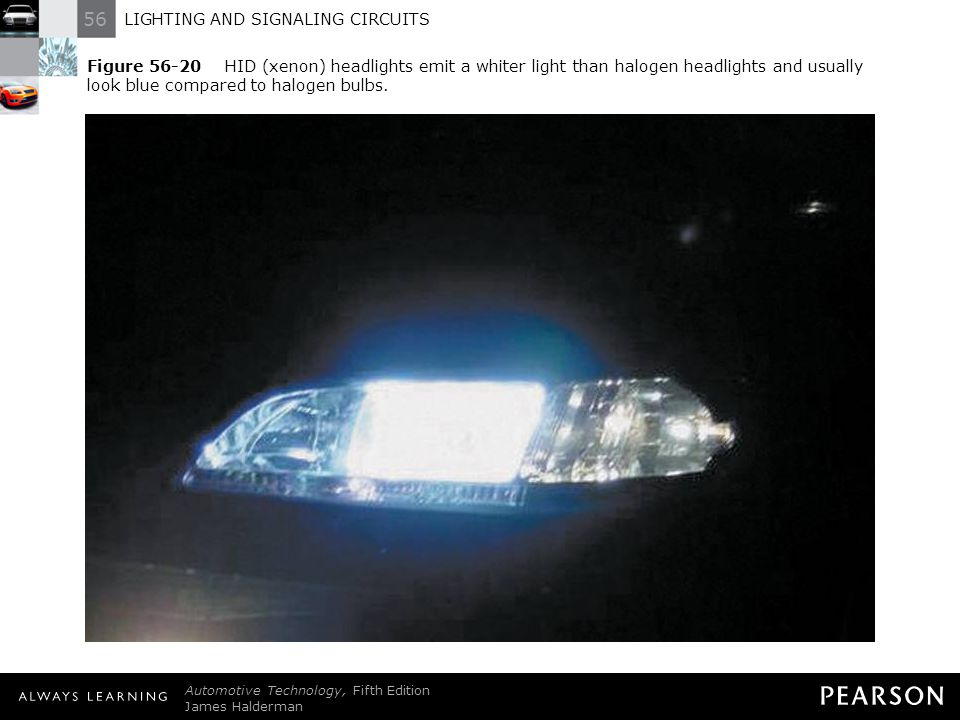 Figure 56-20 HID (xenon) headlights emit a whiter light than halogen headlights and usually look blue compared to halogen bulbs.