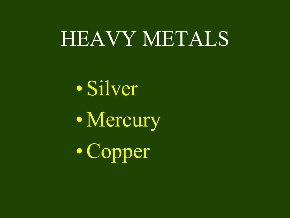HEAVY METALS Silver Mercury Copper