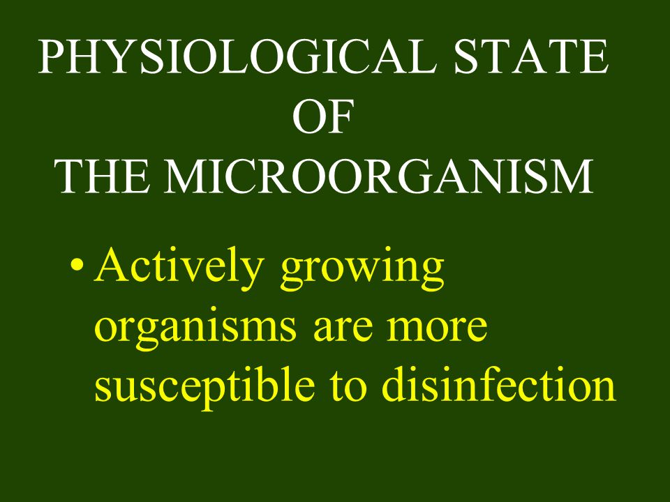 PHYSIOLOGICAL STATE OF THE MICROORGANISM