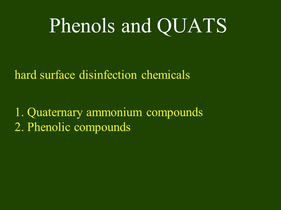 Phenols and QUATS hard surface disinfection chemicals