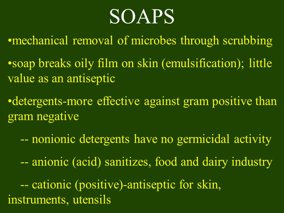 SOAPS mechanical removal of microbes through scrubbing