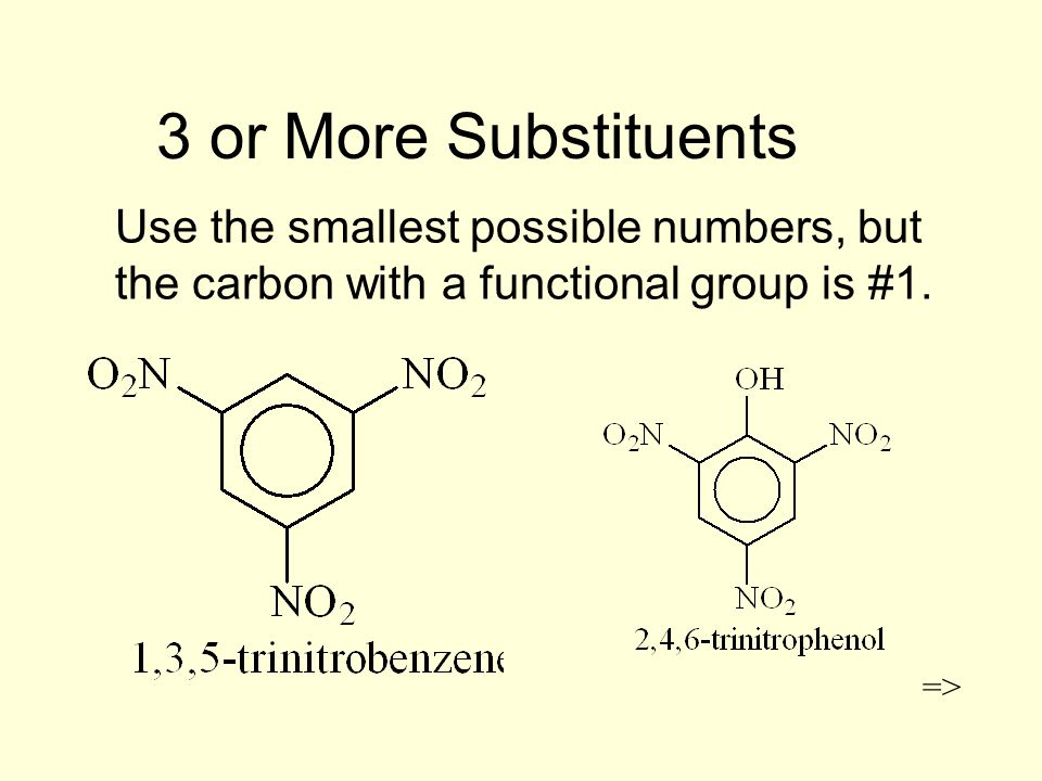 3 or More Substituents Use the smallest possible numbers, but