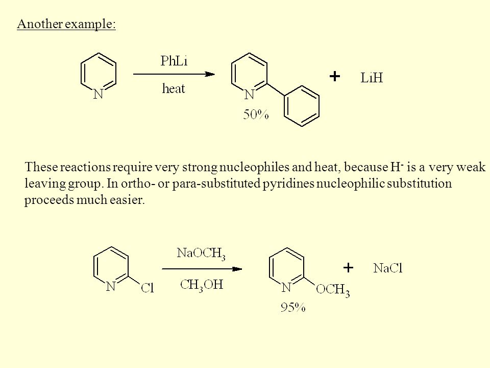 Another example: These reactions require very strong nucleophiles and heat, because H- is a very weak.