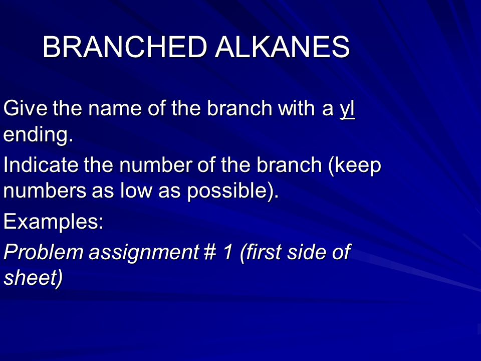 BRANCHED ALKANES Give the name of the branch with a yl ending.
