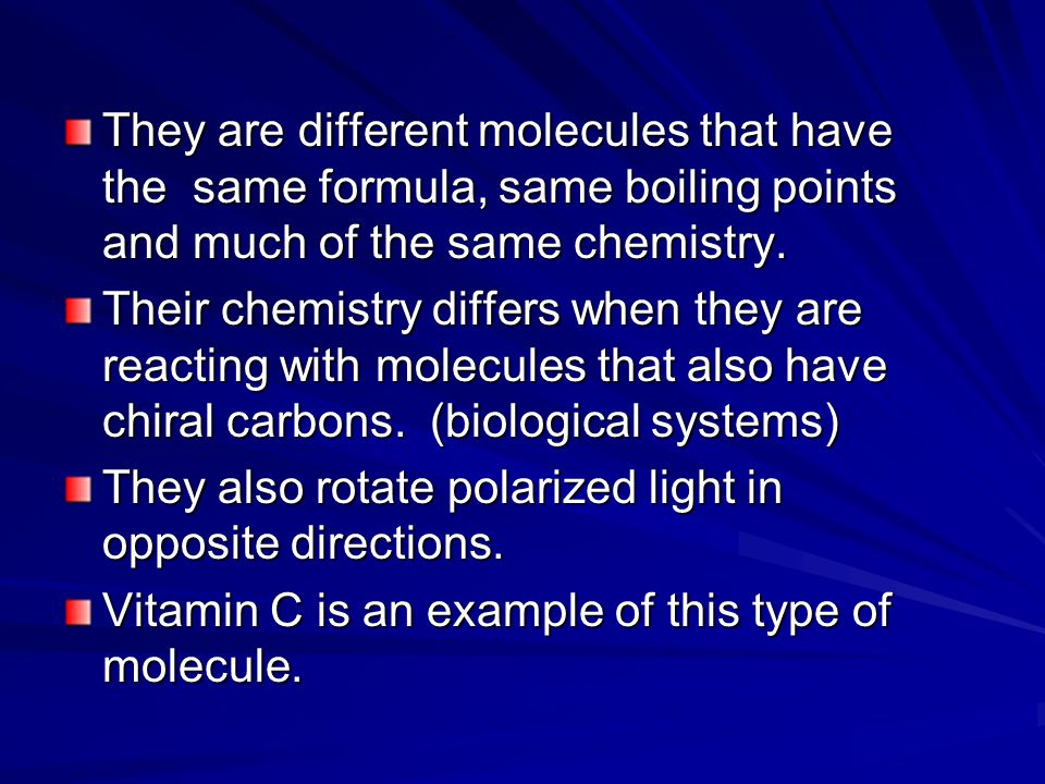 They are different molecules that have the same formula, same boiling points and much of the same chemistry.