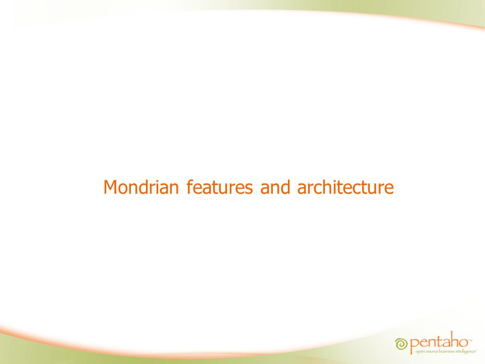 Mondrian features and architecture