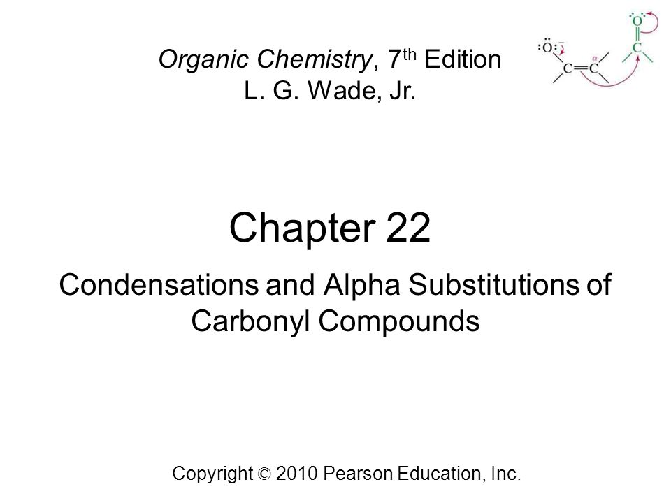 Condensations and Alpha Substitutions of Carbonyl Compounds