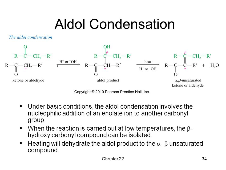 Aldol Condensation Under basic conditions, the aldol condensation involves the nucleophilic addition of an enolate ion to another carbonyl group.