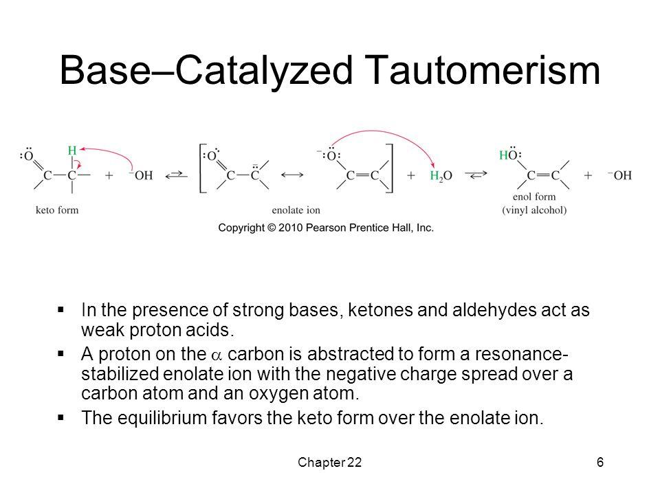 Base–Catalyzed Tautomerism