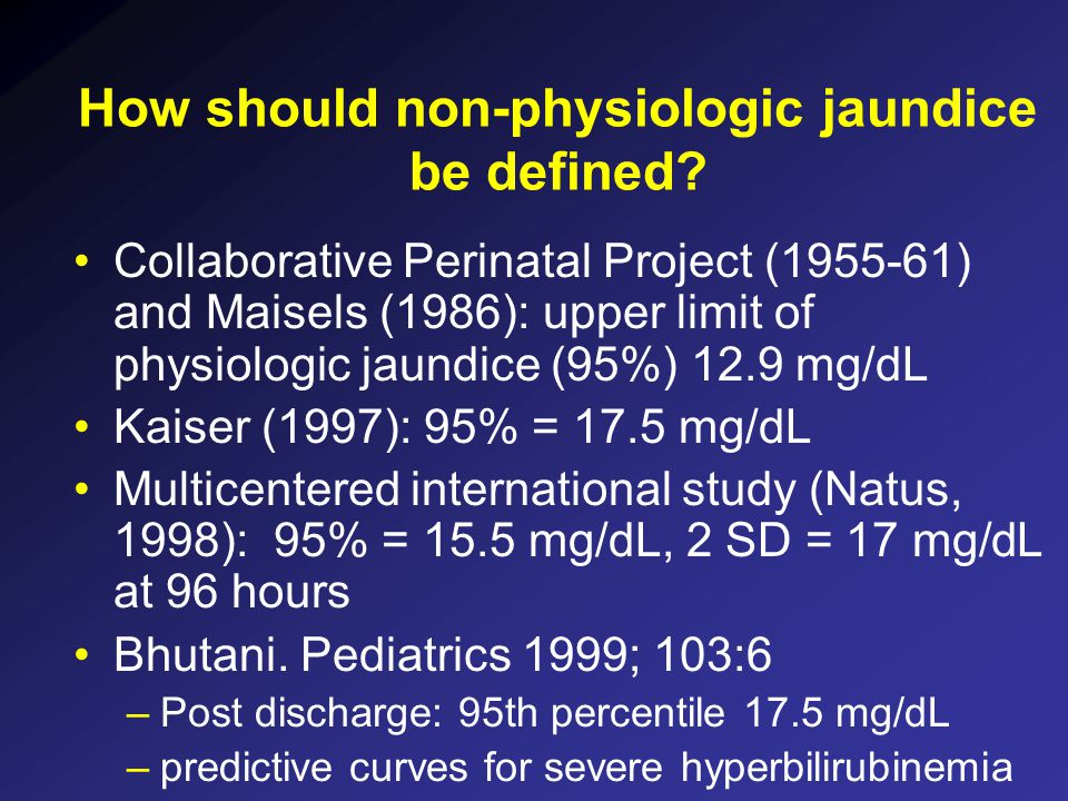 How should non-physiologic jaundice be defined