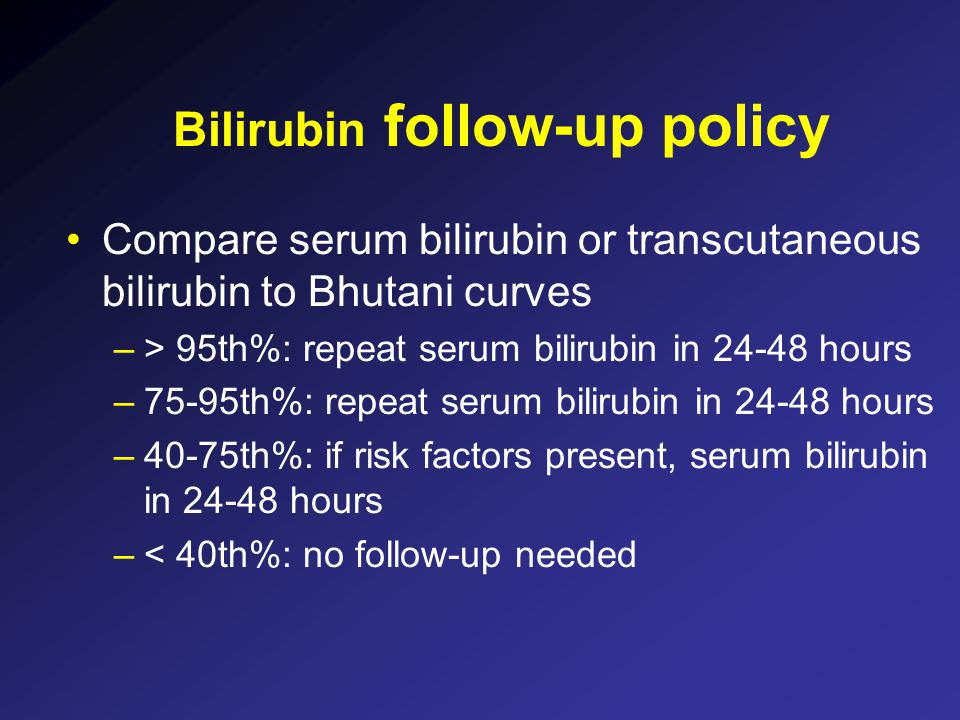Bilirubin follow-up policy