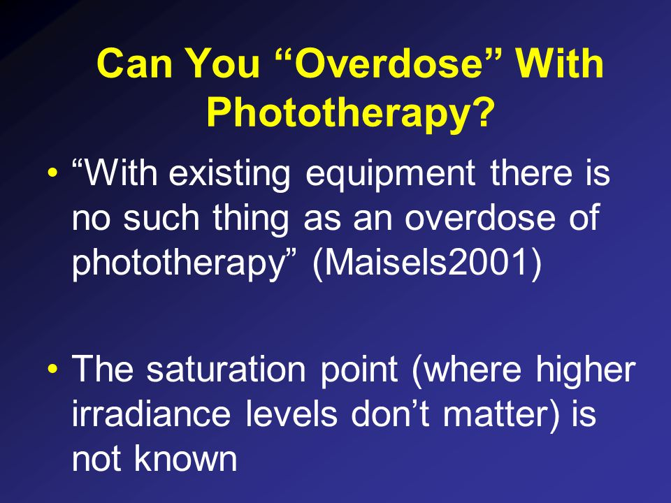 Can You Overdose With Phototherapy