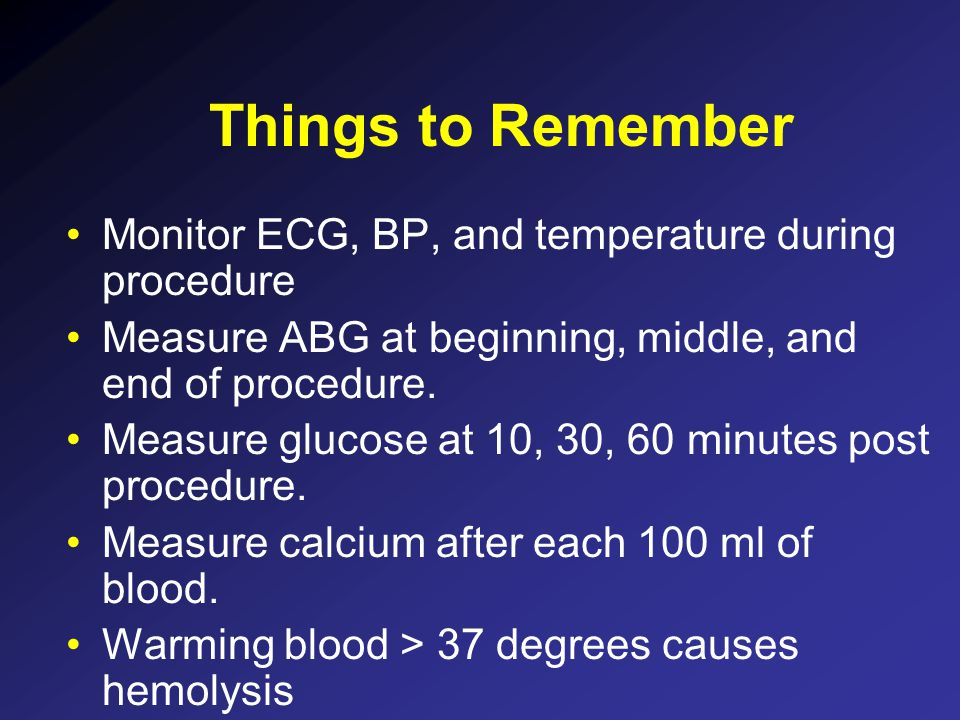 Things to Remember Monitor ECG, BP, and temperature during procedure