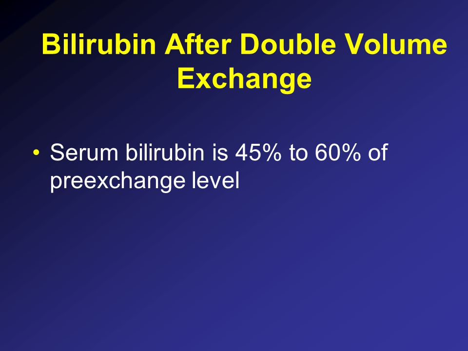 Bilirubin After Double Volume Exchange