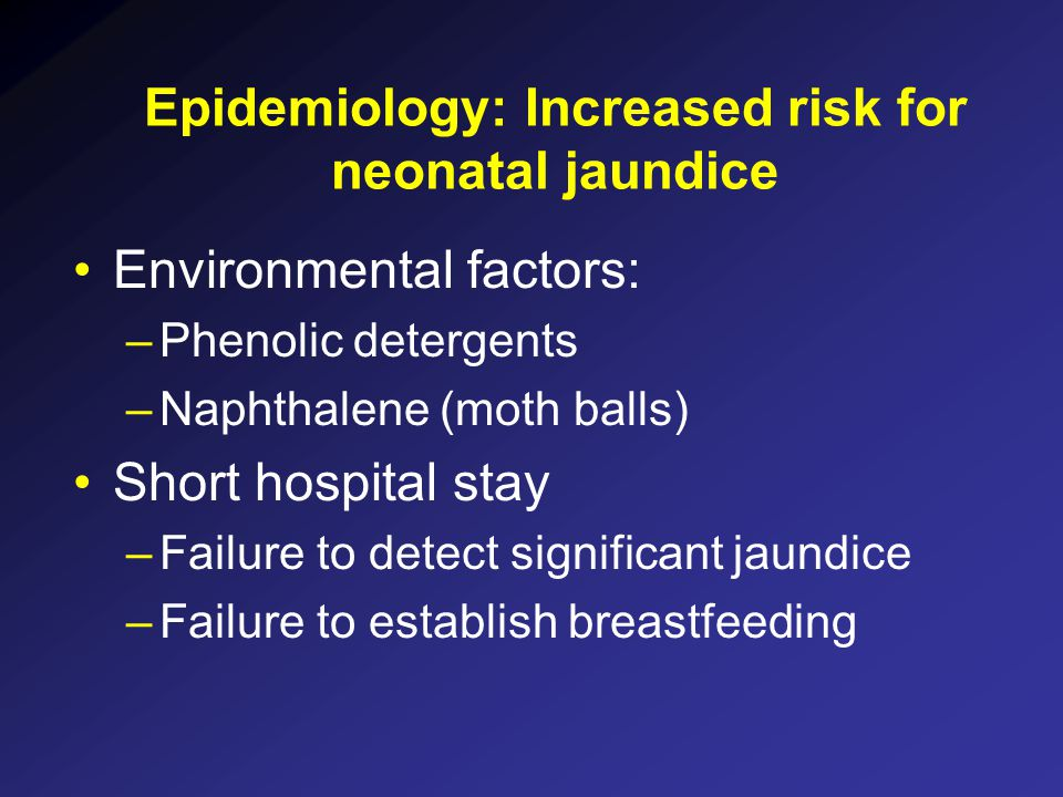 Epidemiology: Increased risk for neonatal jaundice