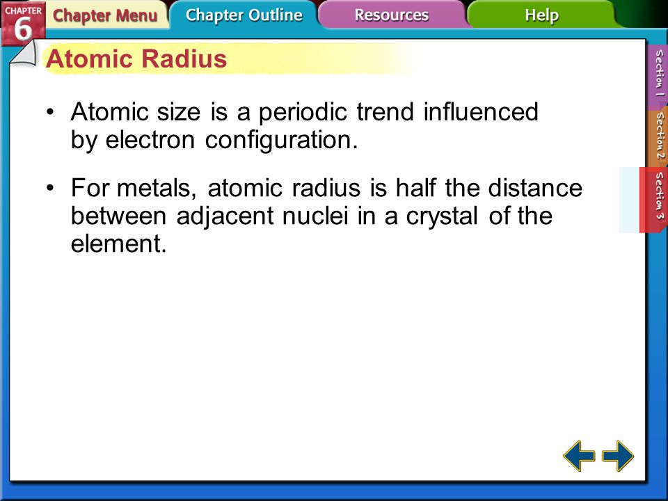 Atomic size is a periodic trend influenced by electron configuration.