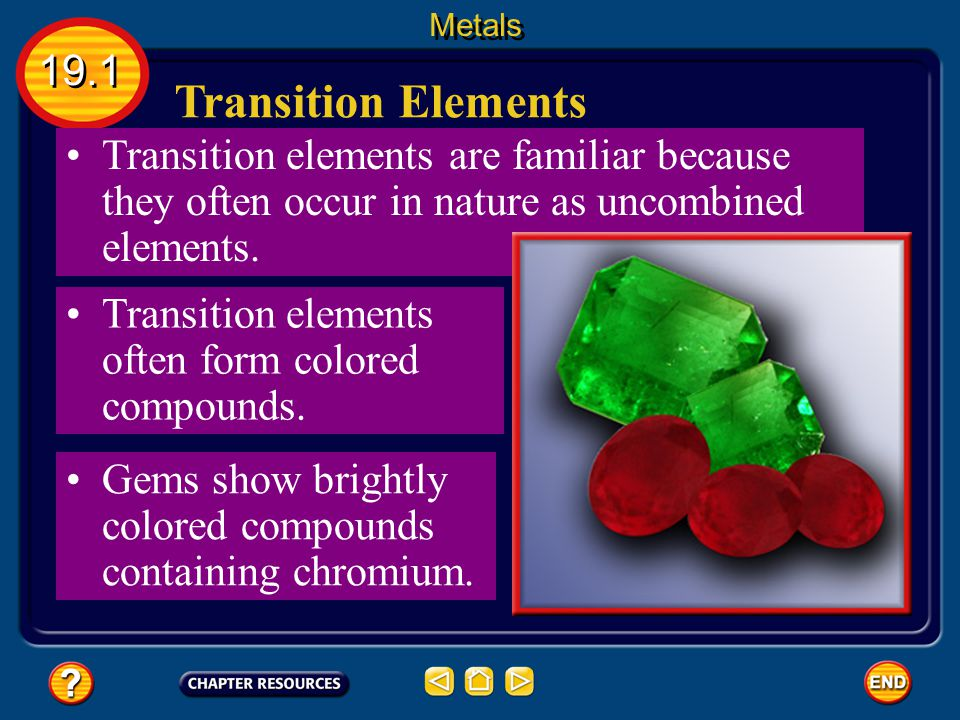 Metals 19.1. Transition Elements. Transition elements are familiar because they often occur in nature as uncombined elements.