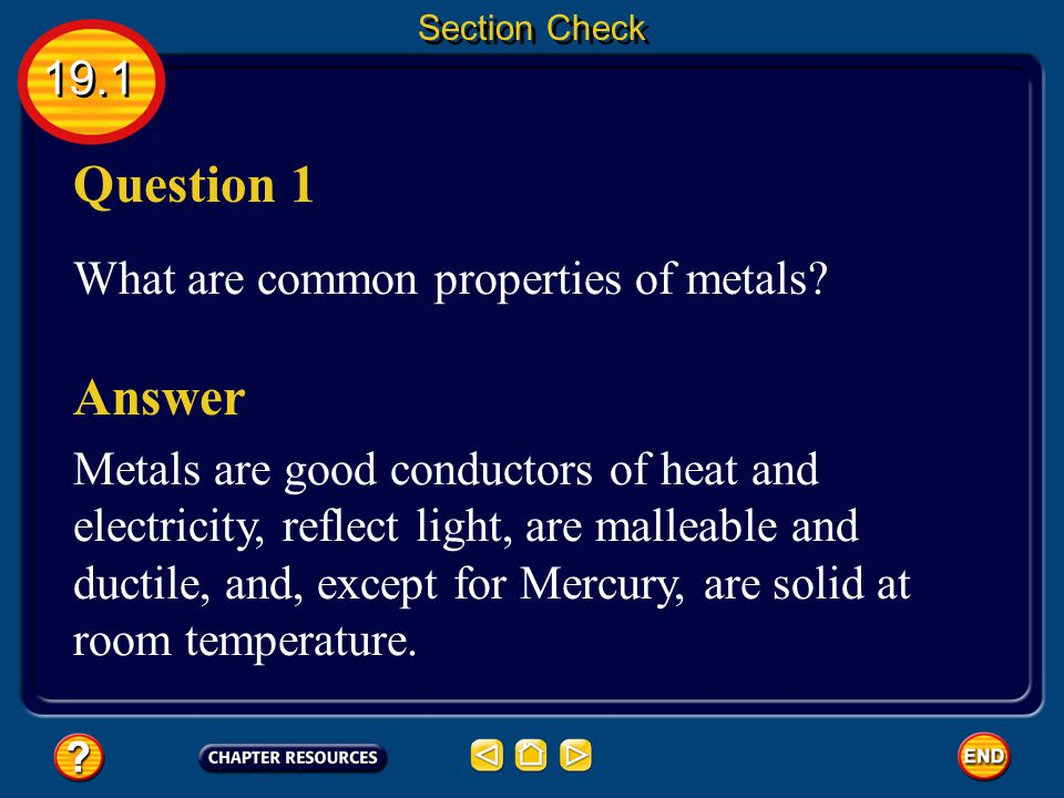 Question 1 Answer 19.1 What are common properties of metals