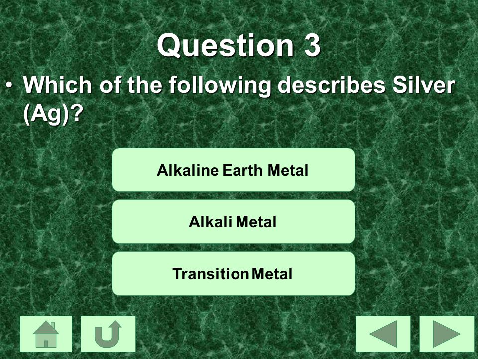 Question 3 Which of the following describes Silver (Ag)