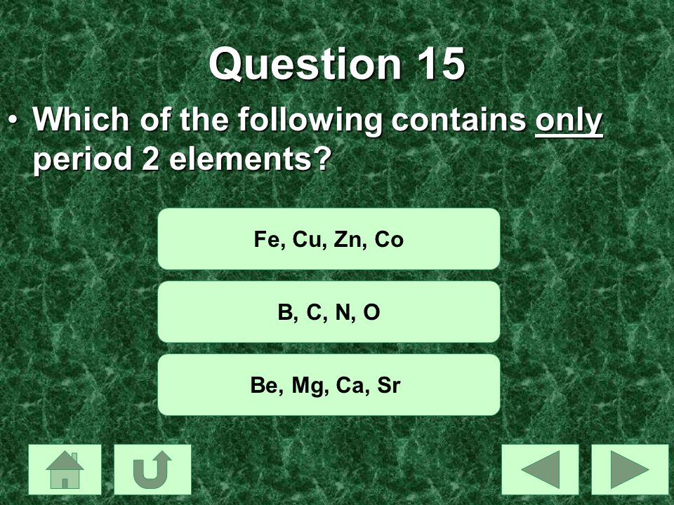 Question 15 Which of the following contains only period 2 elements