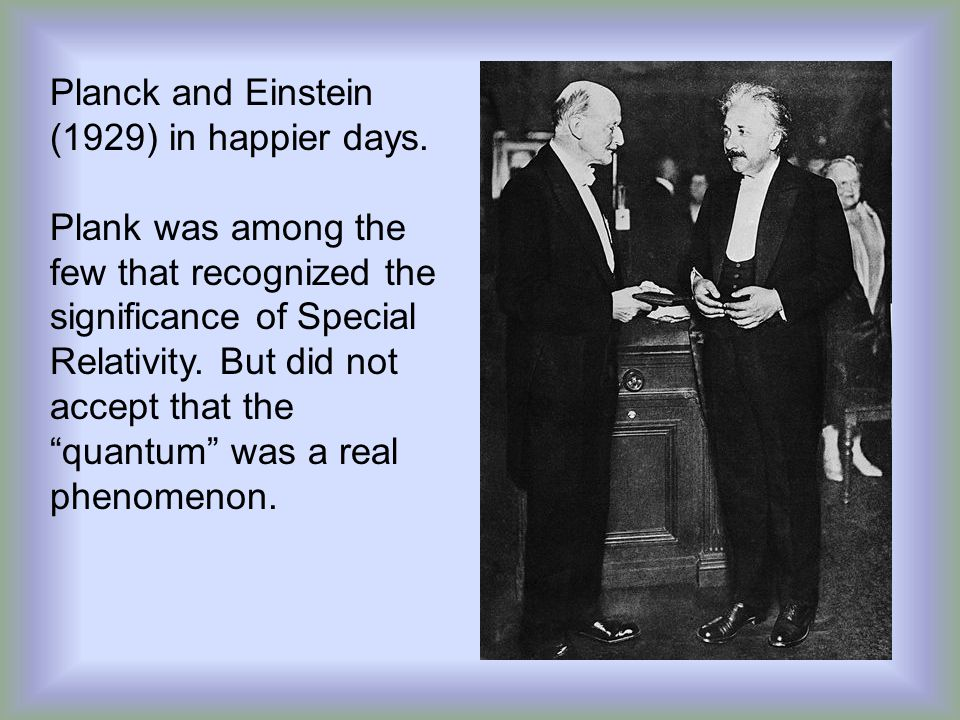 Planck and Einstein (1929) in happier days.