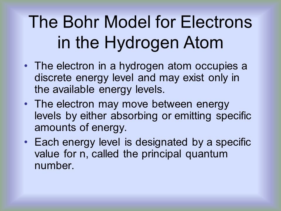 The Bohr Model for Electrons in the Hydrogen Atom