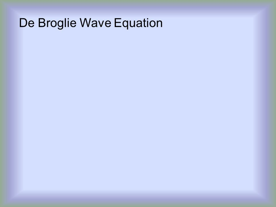 De Broglie Wave Equation
