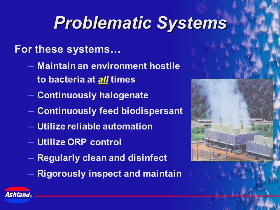 Problematic Systems For these systems…
