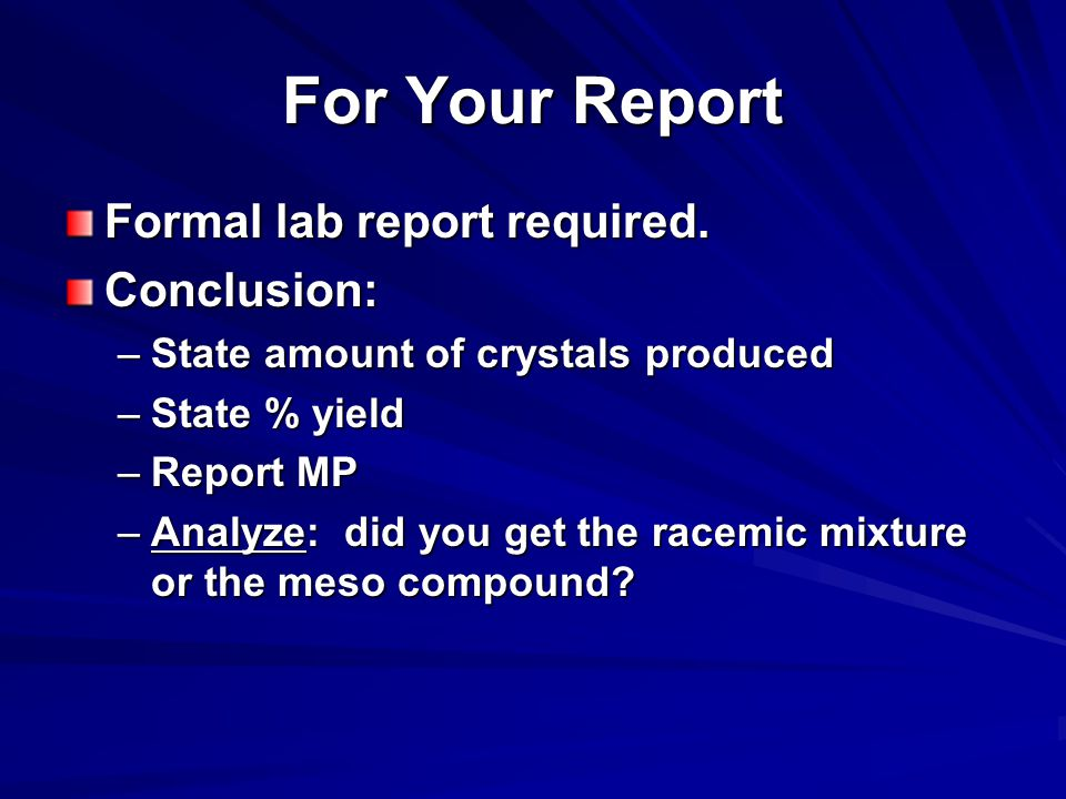 For Your Report Formal lab report required. Conclusion: