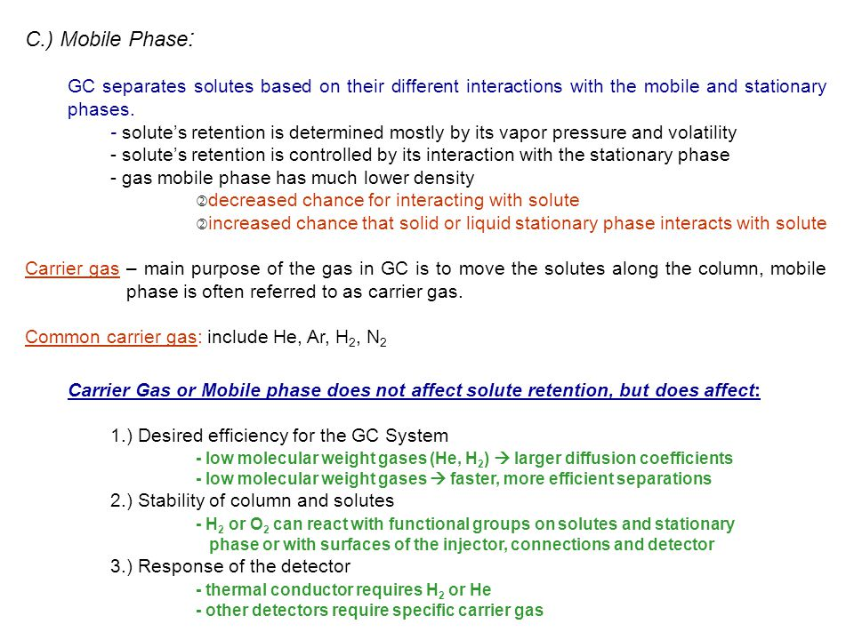C.) Mobile Phase: GC separates solutes based on their different interactions with the mobile and stationary phases.