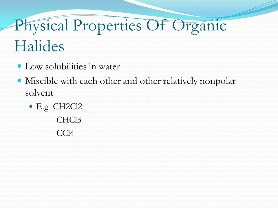 Physical Properties Of Organic Halides