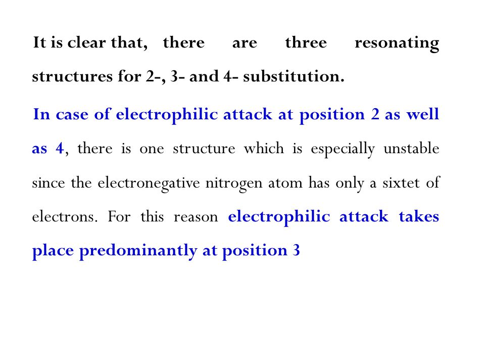 It is clear that, there are three resonating structures for 2-, 3- and 4- substitution.