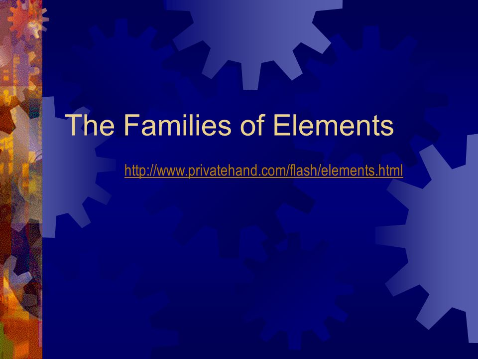 The Families of Elements