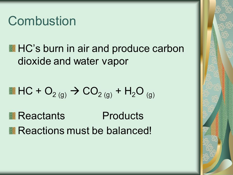 Combustion HC's burn in air and produce carbon dioxide and water vapor