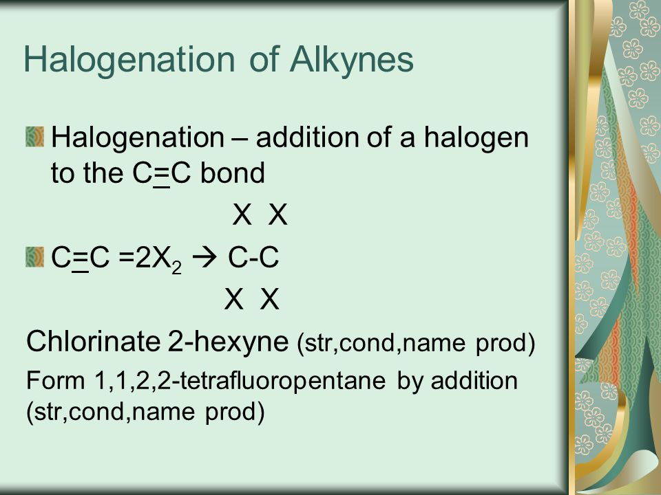 Halogenation of Alkynes