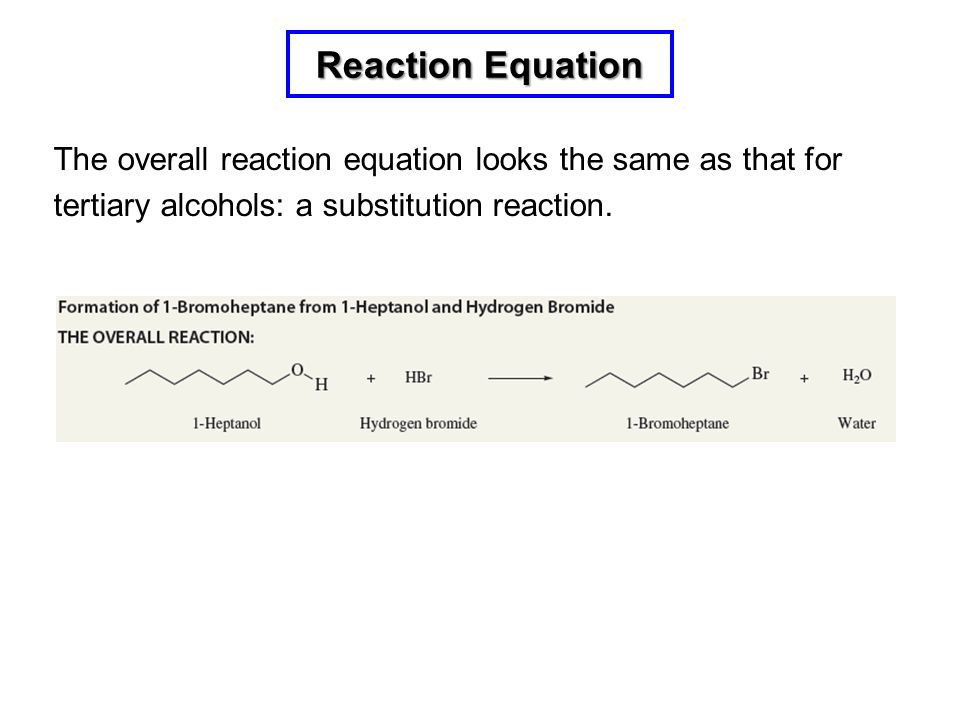 Reaction Equation The overall reaction equation looks the same as that for. tertiary alcohols: a substitution reaction.