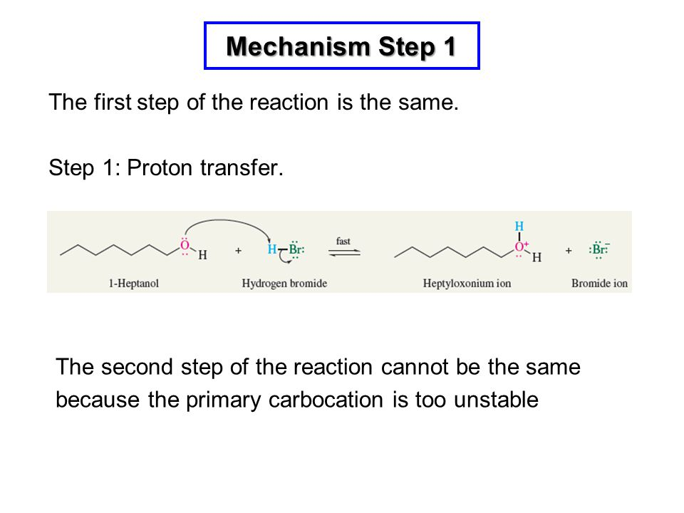 Mechanism Step 1 The first step of the reaction is the same.