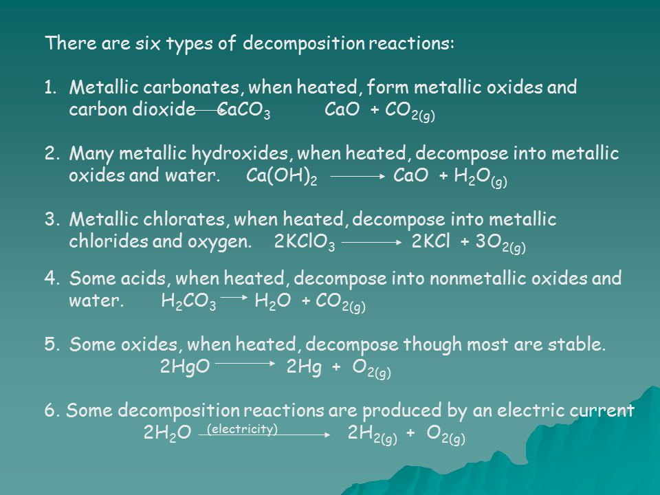 There are six types of decomposition reactions: