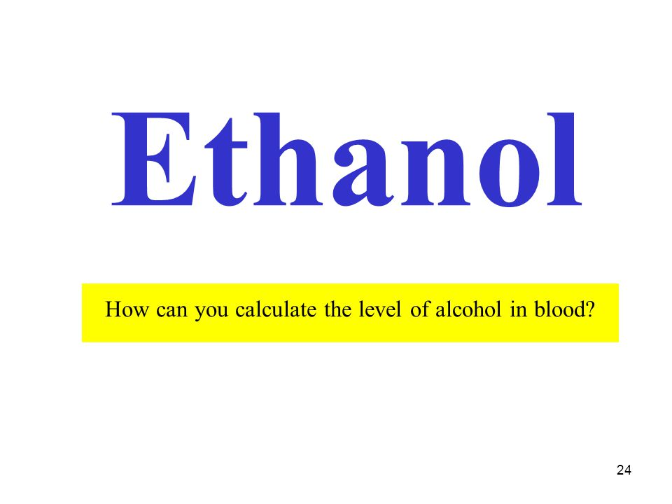 How can you calculate the level of alcohol in blood